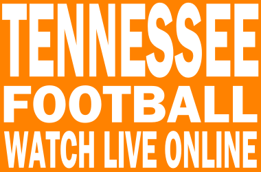 Watch Tennessee Football Online Free