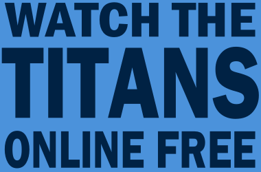 Watch Tennessee Titans Football Online Free