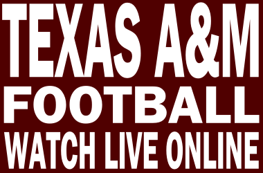 Watch Texas A&M Football Online Free