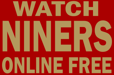Watch San Francisco 49ers Football Online Free