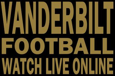 Watch Vanderbilt Football Online Free