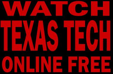 Watch Texas Tech Football Online Free